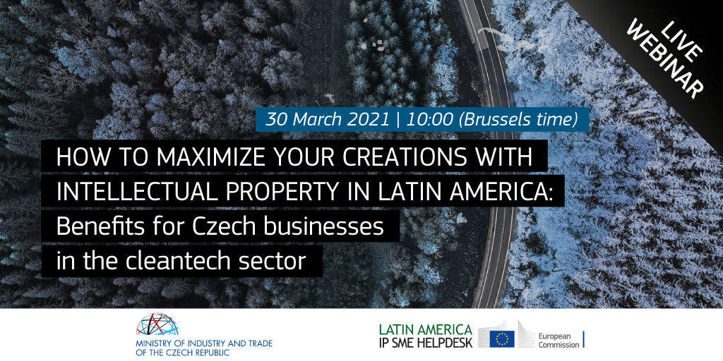 w to maximize your creations with Intellectual Property in Latin America: benefits for Czech businesses in the cleantech sector