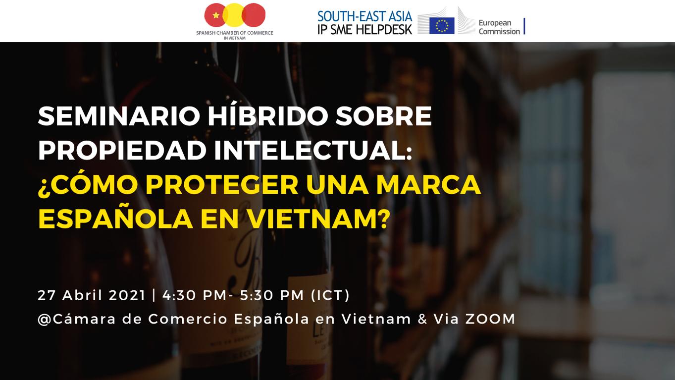 Seminario Híbrido sobre Propiedad Intelectual: ¿Cómo proteger una marca española en Vietnam?