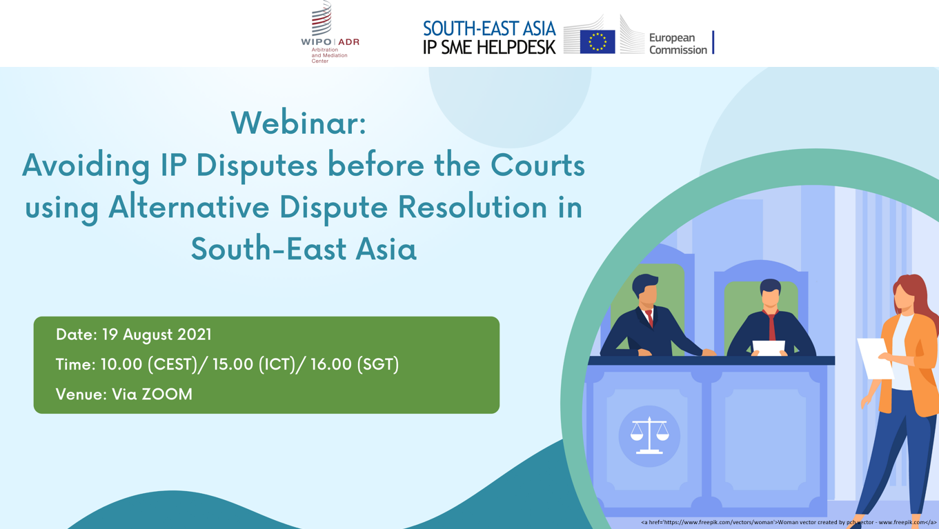 Webinar: Avoiding IP Disputes before the Courts using Alternative Dispute Resolution in South-East Asia