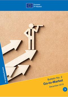 European IP Helpdesk Bulletin No. 2 / December 2019: Go-To-Market