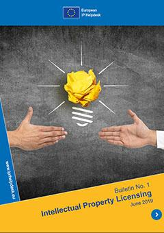 European IP Helpdesk Bulletin No.1 / June 2019: IP Licensing